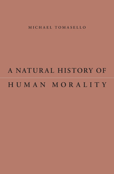 Cover: A Natural History of Human Morality, from Harvard University Press