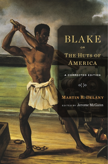 Cover: Blake; or, The Huts of America: A Corrected Edition, from Harvard University Press