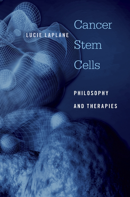 Cover: Cancer Stem Cells: Philosophy and Therapies, from Harvard University Press