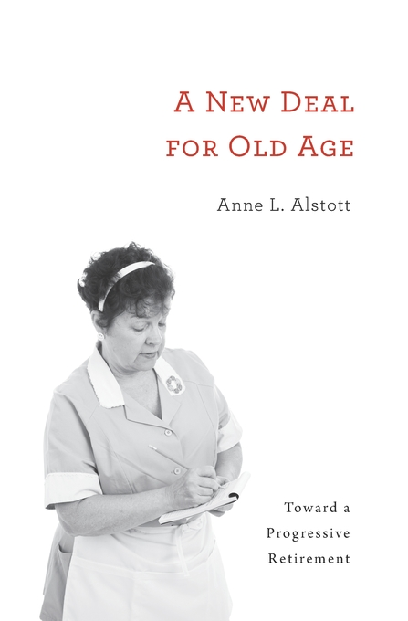 Cover: A New Deal for Old Age: Toward a Progressive Retirement, from Harvard University Press