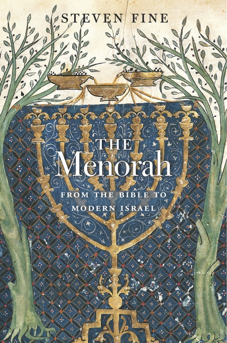 Cover: The Menorah: From the Bible to Modern Israel, from Harvard University Press