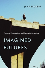 Cover: Imagined Futures: Fictional Expectations and Capitalist Dynamics, by Jens Beckert, from Harvard University Press