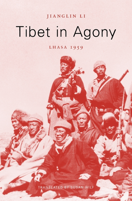Cover: Tibet in Agony: Lhasa 1959, from Harvard University Press
