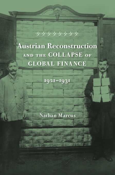 Cover: Austrian Reconstruction and the Collapse of Global Finance, 1921–1931, from Harvard University Press