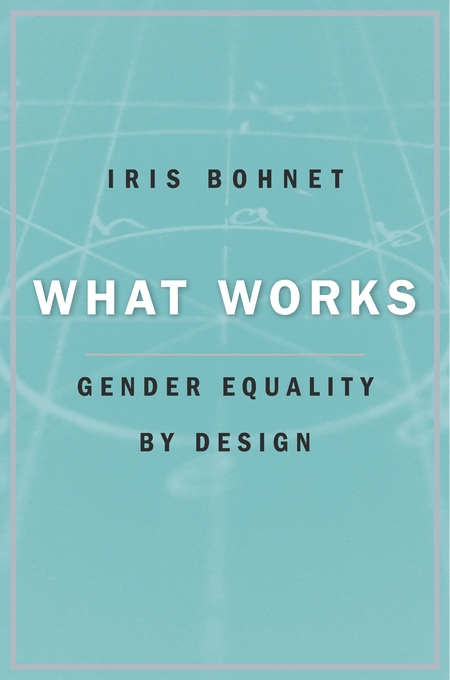 Cover: What Works: Gender Equality by Design, from Harvard University Press