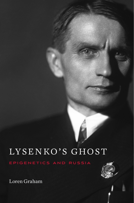 Cover: Lysenko's Ghost: Epigenetics and Russia, from Harvard University Press
