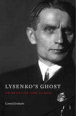 Cover: Lysenko's Ghost: Epigenetics and Russia