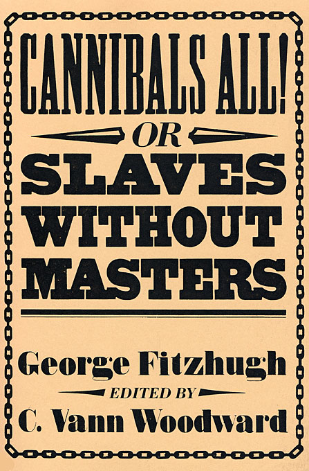 Cover: Cannibals All! Or, Slaves without Masters, from Harvard University Press