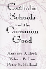 Cover: Catholic Schools and the Common Good in PAPERBACK