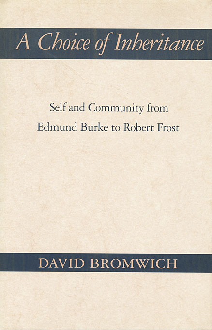 Cover: A Choice of Inheritance: Self and Community from Edmund Burke to Robert Frost, from Harvard University Press