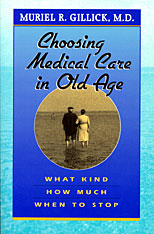 Cover: Choosing Medical Care in Old Age: What Kind, How Much, When to Stop