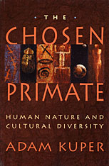 Cover: The Chosen Primate: Human Nature and Cultural Diversity