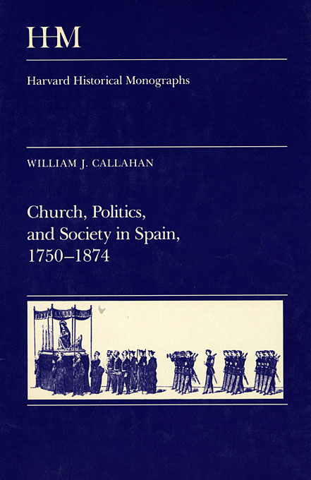 Cover: Church, Politics, and Society in Spain, 1750-1874, from Harvard University Press