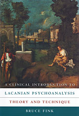 Cover: A Clinical Introduction to Lacanian Psychoanalysis: Theory and Technique
