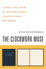 Cover: The Clockwork Muse: A Practical Guide to Writing Theses, Dissertations, and Books