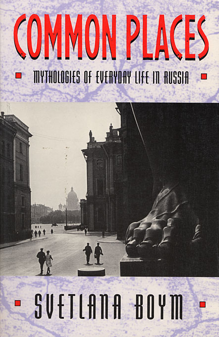 Cover: Common Places: Mythologies of Everyday Life in Russia, from Harvard University Press