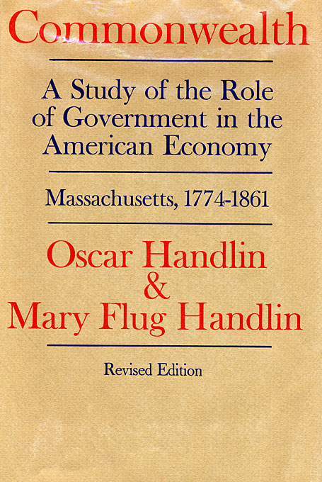 Cover: Commonwealth: A Study of the Role of Government in the American Economy: Massachusetts, 1774–1861, from Harvard University Press