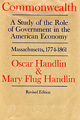 Cover: Commonwealth: A Study of the Role of Government in the American Economy: Massachusetts, 1774–1861, Revised Edition