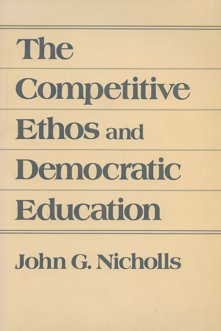 Cover: The Competitive Ethos and Democratic Education, from Harvard University Press