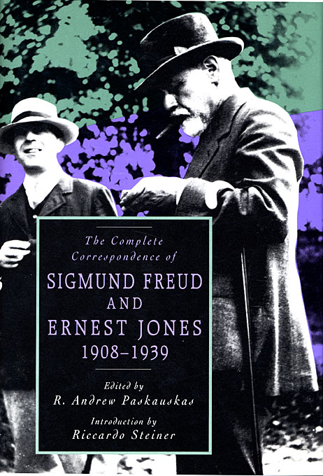 Cover: The Complete Correspondence of Sigmund Freud and Ernest Jones, 1908–1939, from Harvard University Press
