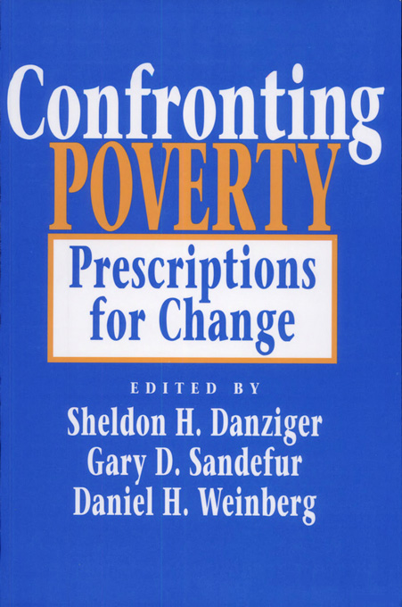 Cover: Confronting Poverty: Prescriptions for Change, from Harvard University Press