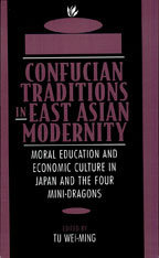 Cover: Confucian Traditions in East Asian Modernity: Moral Education and Economic Culture in Japan and the Four Mini-Dragons