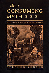Cover: Consuming Myth: The Work of James Merrill