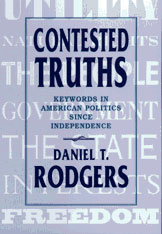 Cover: Contested Truths: Keywords in American Politics Since Independence