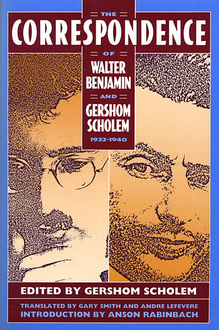 Cover: The Correspondence of Walter Benjamin and Gershom Scholem, 1932–1940, from Harvard University Press