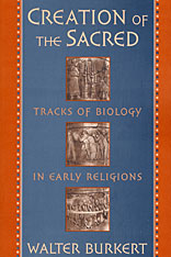 Cover: Creation of the Sacred: Tracks of Biology in Early Religions