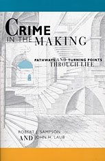 Cover: Crime in the Making: Pathways and Turning Points through Life