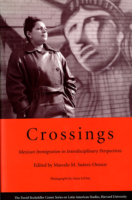 Cover: Crossings: Mexican Immigration in Interdisciplinary Perspectives, from Harvard University Press