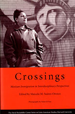 Cover: Crossings: Mexican Immigration in Interdisciplinary Perspectives
