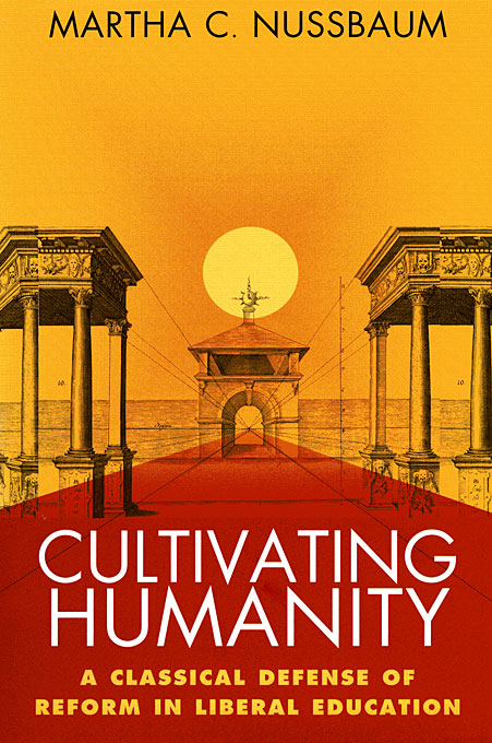 Cover: Cultivating Humanity: A Classical Defense of Reform in Liberal Education, from Harvard University Press