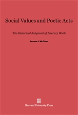 Cover: Social Values and Poetic Acts: The Historical Judgment of Literary Work