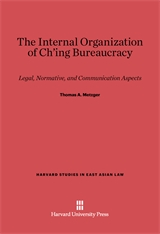 Cover: The Internal Organization of Ch'ing Bureaucracy: Legal, Normative, and Communication Aspects