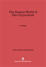 Cover: The Roman World of Dio Chrysostom
