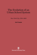 Cover: The Evolution of an Urban School System: New York City, 1750-1850