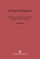 Cover: Foreign Intelligence: Research and Analysis in the Office of Strategic Services, 1942-1945