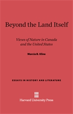 Cover: Beyond the Land Itself: Views of Nature in Canada and the United States