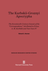 Cover: The Kurbskii-Groznyi Apocrypha: the 17th-Century Genesis of the