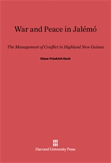Cover: War and Peace in Jalémó: The Management of Conflict in Highland New Guinea