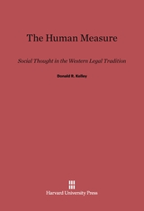 Cover: The Human Measure: Social Thought in the Western Legal Tradition