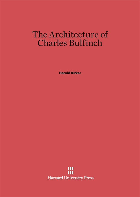 Cover: The Architecture of Charles Bulfinch, from Harvard University Press