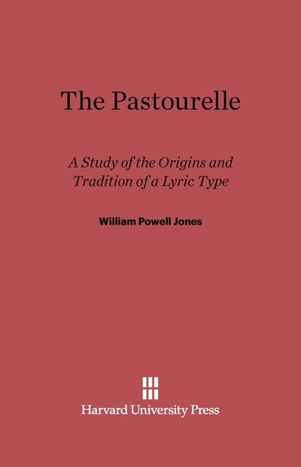 Cover: The Pastourelle: A Study of the Origins and Traditions of a Lyric Type, from Harvard University Press