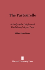 Cover: The Pastourelle: A Study of the Origins and Traditions of a Lyric Type