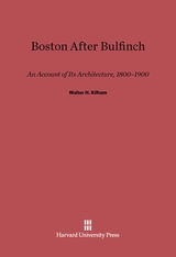 Cover: Boston After Bulfinch: An Account Of Its Architecture, 1800-1900