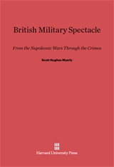Cover: British Military Spectacle: From the Napoleonic Wars through the Crimea