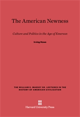 Cover: The American Newness: Culture and Politics in the Age of Emerson