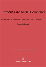 Cover: Terrorists and Social Democrats: The Russian Revolutionary Movement Under Alexander III